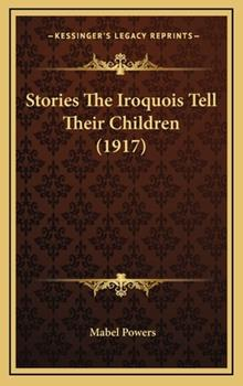 Hardcover Stories the Iroquois Tell Their Children Book
