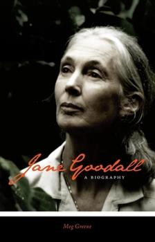 Jane Goodall: A Biography - Book  of the Greenwood Biographies