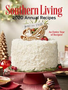 Hardcover Southern Living 2020 Annual Recipes : An Entire Year of Recipes Book