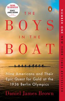Paperback The Boys in the Boat: Nine Americans and Their Epic Quest for Gold at the 1936 Berlin Olympics Book