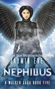 Nephilius - Book #5 of the Walker Saga