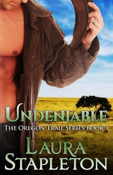 Undeniable - Book #1 of the Oregon Trail