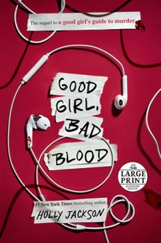 Paperback Good Girl, Bad Blood: The Sequel to a Good Girl's Guide to Murder [Large Print] Book