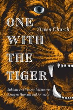 One With the Tiger: On Savagery and Intimacy 1593766505 Book Cover