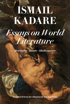 Essays on World Literature: Aeschylus • Dante • Shakespeare 1632061740 Book Cover