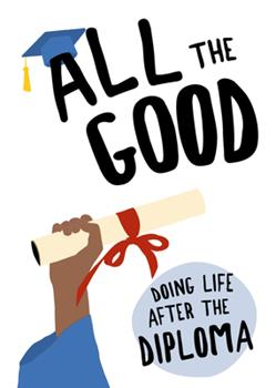 Hardcover All the Good: Doing Life After the Diploma Book