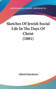 Hardcover Sketches Of Jewish Social Life In The Days Of Christ (1881) Book