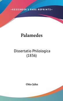 Hardcover Palamedes : Dissertatio Philologica (1836) Book