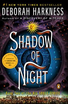 Shadow of Night - Book #2 of the All Souls
