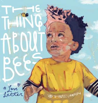 Hardcover The Thing about Bees: A Love Letter Book