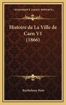 Hardcover Histoire de la Ville de Caen V1 Book