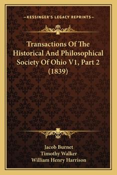 Paperback Transactions of the Historical and Philosophical Society of Ohio V1, Part Book
