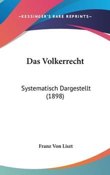 Hardcover Das Volkerrecht : Systematisch Dargestellt (1898) Book
