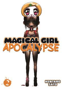 Magical Girl Apocalypse, Vol. 2 - Book #2 of the Magical Girl Apocalypse