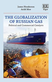 Hardcover The Globalization of Russian Gas: Political and Commercial Catalysts Book