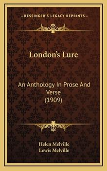 Hardcover London's Lure : An Anthology in Prose and Verse (1909) Book
