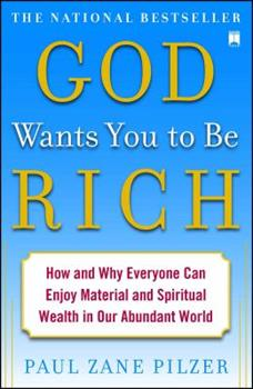 God Wants You to Be Rich: How and Why Everyone Can Enjoy Material and Spiritual Wealth in Our Abundant World 068480767X Book Cover