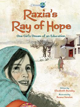 Razia's Ray of Hope: One Girl's Dream of an Education - Book  of the CitizenKid