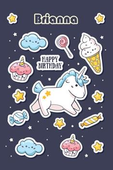 """Paperback Happy Birthday Brianna (100 Cute Cartoon Decorations): Lined Elegant personalized Notebook/Journal Birthday Gift, 100 Pages, 6""""x9"""", Soft Cover, Glossy Book"""