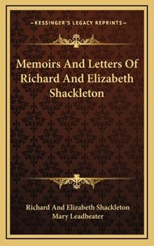 Hardcover Memoirs and Letters of Richard and Elizabeth Shackleton Book