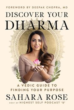 Hardcover Discover Your Dharma: A Vedic Guide to Finding Your Purpose Book