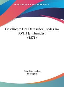Hardcover Geschichte des Deutschen Liedes Im Xviii Jahrhundert Book