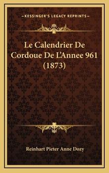 Hardcover Le Calendrier De Cordoue De L'Annee 961 (1873) Book