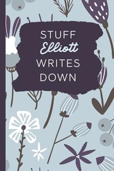 Paperback Stuff Elliott Writes Down : Personalized Journal / Notebook (6 X 9 Inch) with 110 Wide Ruled Pages Inside [Soft Blue Pattern] Book