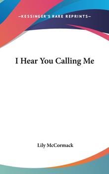 Hardcover I Hear You Calling Me Book