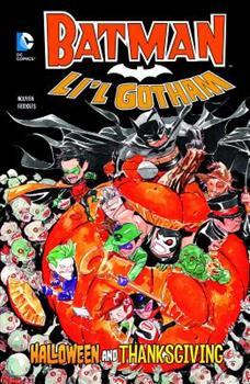 Halloween and Thanksgiving - Book #1 of the Batman: Li'l Gotham Printed Edition