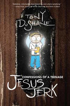 Confessions of a Teenage Jesus Jerk 1593762631 Book Cover