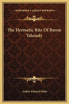 Hardcover The Hermetic Rite of Baron Tshoudy Book