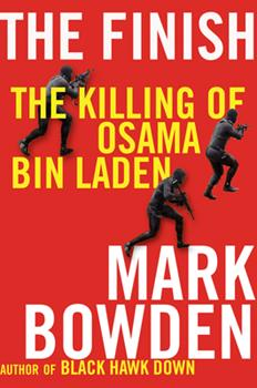 The Finish: The Killing of Osama Bin Laden. Mark Bowden 0802120342 Book Cover