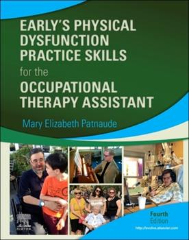 Hardcover Early's Physical Dysfunction Practice Skills for the Occupational Therapy Assistant Book