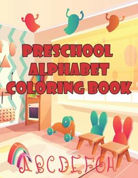 Paperback Preschool Alphabet Coloring Book : Preschool Alphabet Coloring Book, Alphabet Coloring Book. Total Pages 180 - Coloring Pages 100 - Size 8. 5 X 11 in Cover Book