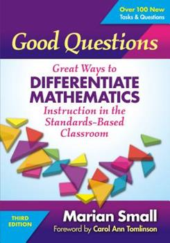 Paperback Good Questions: Great Ways to Differentiate Mathematics Instruction in the Standards-Based Classroom Book