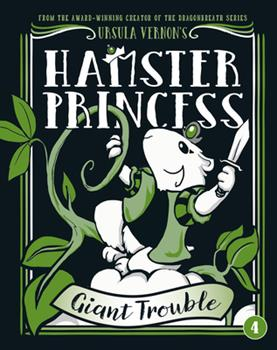 Hamster Princess: Giant Trouble - Book #4 of the Hamster Princess