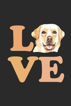 Paperback Love Labrador : Labrador Retrievers Notebook, Dotted Bullet (6 X 9 - 120 Pages) Animal Themed Notebook for Daily Journal, Diary, and Gift Book