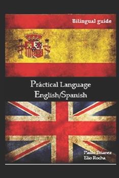 Paperback Pr?ctical Language : English/Spanish: Bilingual Guide Book