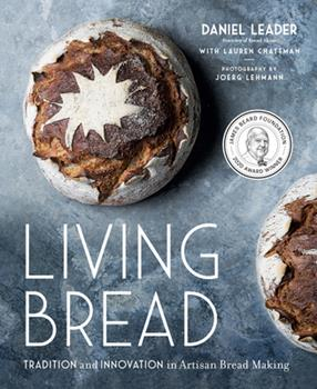 Living Bread: Tradition and Innovation in Artisan Bread Making 0735213836 Book Cover