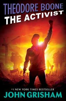 Theodore Boone: The Activist - Book #4 of the dore Boone