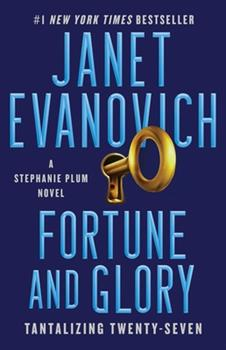 Fortune and Glory - Book #27 of the Stephanie Plum