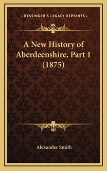 Hardcover A New History of Aberdeenshire, Part Book