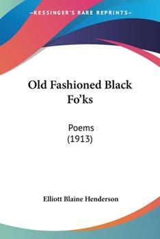 Paperback Old Fashioned Black Fo'Ks : Poems (1913) Book
