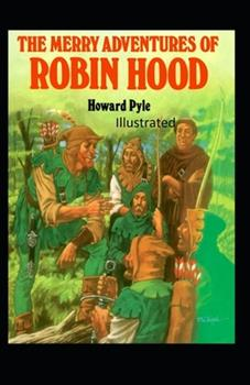Paperback The Merry Adventures of Robin Hood Illustrated Book