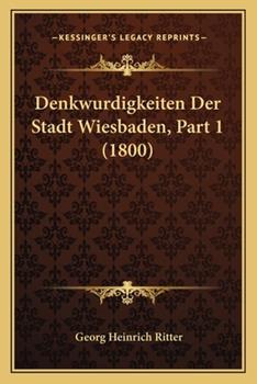 Paperback Denkwurdigkeiten der Stadt Wiesbaden, Part Book