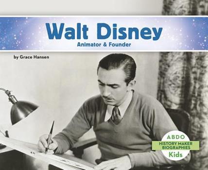 Walt Disney: Animator & Founder - Book  of the History Maker Biographies