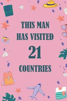 Paperback This Man Has Visited 21 Countries : A Travel Journal to Organize Your Life and Working on Your Goals: Passeword Tracker, Gratitude Journal, to Do List, Flights Information, Expenses Tracker, Weekly Meal Planner, 120 Pages, Matte Cover Book