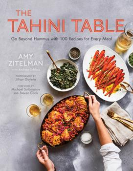 Hardcover The Tahini Table : Go Beyond Hummus with 100 Recipes for Every Meal and in Between Book