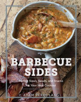The Artisanal Kitchen: Barbecue Sides: Perfect Slaws, Salads, and Snacks for Your Next Cookout 1579659837 Book Cover